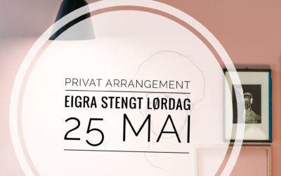 Lørdag 25. mai – lukket arrangement på Eigra
